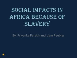 Social impacts in Africa because of slavery