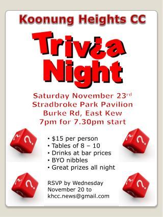 Saturday November 23 rd Stradbroke Park Pavilion Burke Rd, East Kew 7pm for 7.30pm start