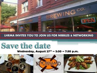 LHRMA INVITES YOU TO JOIN US FOR NIBBLES & NETWORKING