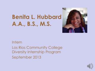 Benita L. Hubbard A.A., B.S., M.S.