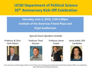 UCSD Department of Political Science 35 th  Anniversary Kick-Off  Celebration