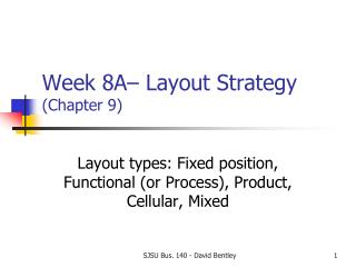 Week  8A–  Layout  Strategy ( Chapter 9)