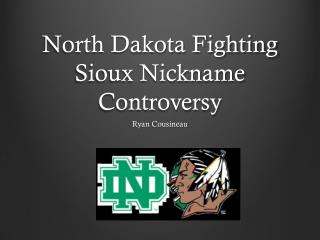 North Dakota Fighting Sioux Nickname Controversy