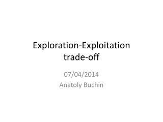 Exploration-Exploitation  trade-off