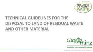 Technical Guidelines for the Disposal to Land of Residual Waste and Other Material