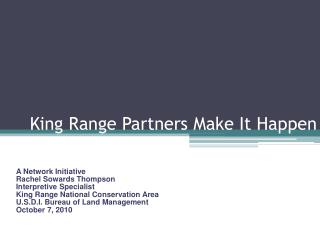 King Range Partners Make It Happen