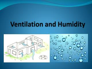 Ventilation and Humidity