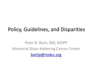 Policy, Guidelines, and Disparities