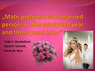 """Mate preferences of married persons in the newlywed year and three years later"""