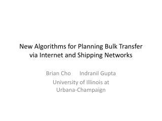 New Algorithms for Planning Bulk Transfer via Internet and Shipping Networks