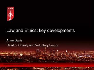 Law and Ethics: key developments