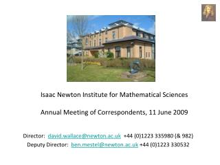 Isaac Newton Institute for Mathematical Sciences Annual Meeting of Correspondents, 11 June 2009