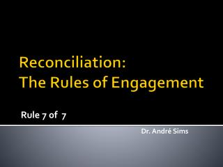 Reconciliation:  The Rules of Engagement