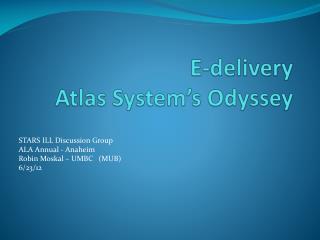 E-delivery Atlas System's Odyssey