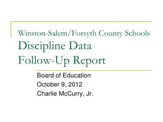 Winston-Salem/Forsyth County Schools Discipline Data  Follow-Up Report