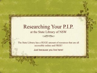 Researching Your P.I.P.