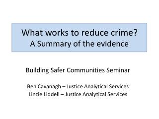 What works to reduce crime?  A Summary of the evidence