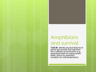 Amphibians and survival
