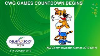 CWG GAMES COUNTDOWN BEGINS XIX Commonwealth Games 2010 Delhi