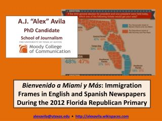 "A.J . ""Alex"" Avila PhD  Candidate School of Journalism"