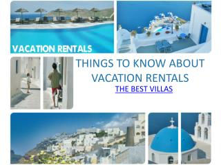 Seven Things To Know About Vacation Rentals