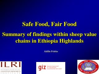 Safe Food, Fair Food Summary of findings within sheep value chains in Ethiopia Highlands