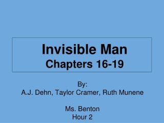 Invisible Man Chapters 16-19