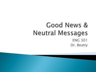 Good News & Neutral Messages