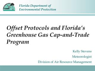Offset Protocols and Florida's Greenhouse Gas Cap-and-Trade Program