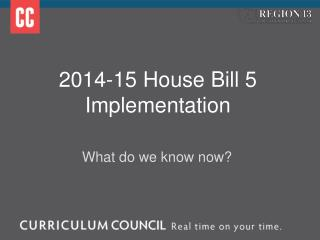 2014-15 House Bill 5 Implementation