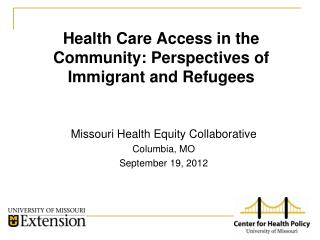Health Care Access in the Community: Perspectives of Immigrant and Refugees