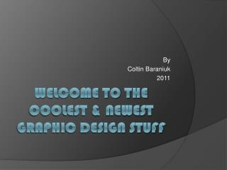 Welcome to the Coolest & Newest  Graphic design stuff