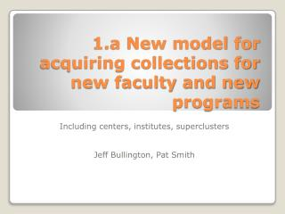 1.a New model for acquiring collections for new faculty and new programs