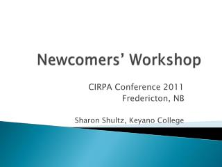 Newcomers' Workshop
