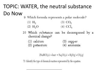 TOPIC: WATER, the neutral substance Do Now