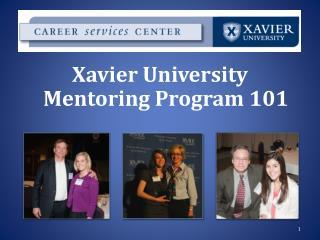 Xavier University  Mentoring Program 101