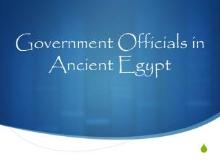 Government Officials in Ancient Egypt