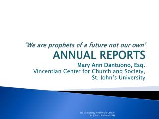 """We are prophets of a future not our own'  ANNUAL REPORTS"