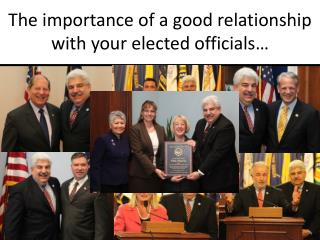 The importance of a good relationship with your elected officials…