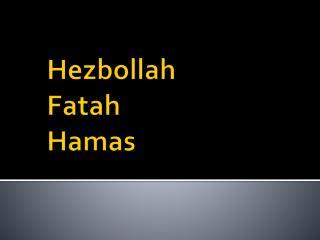 Hezbollah Fatah Hamas