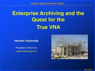 Enterprise Archiving and the Quest for the  True VNA