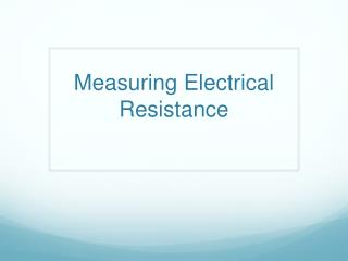 Measuring Electrical Resistance