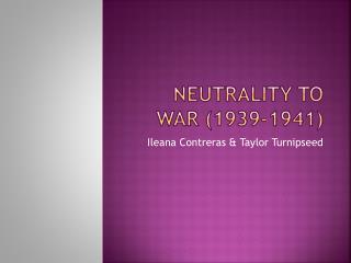 Neutrality to War (1939-1941)