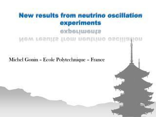 New  results from neutrino oscillation  experiments