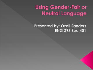Using Gender-Fair or Neutral Language