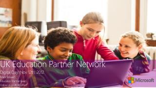 UK Education Partner Network  Digital Day: Nov 12th, 2012 Mark Stewart Education Partner Lead