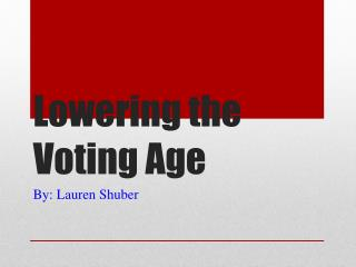 Lowering the Voting Age
