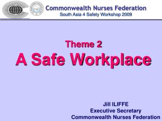 Theme 2 A Safe Workplace
