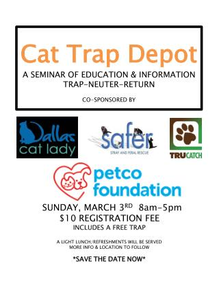 Cat Trap Depot A SEMINAR OF EDUCATION & INFORMATION  TRAP-NEUTER-RETURN CO-SPONSORED BY