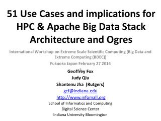 51 Use Cases and implications for HPC & Apache Big Data Stack Architecture and Ogres